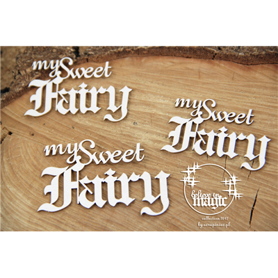 Believe in Magic - My Sweet Fairy